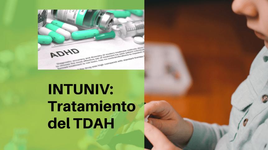 INTUNIV, fármaco para el tratamiento del TDAH - ABA SALUD